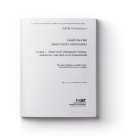 National Institute of Standards and Technology Interagency Report (NISTIR) 7628, Guidelines for Smart Grid Cyber Security